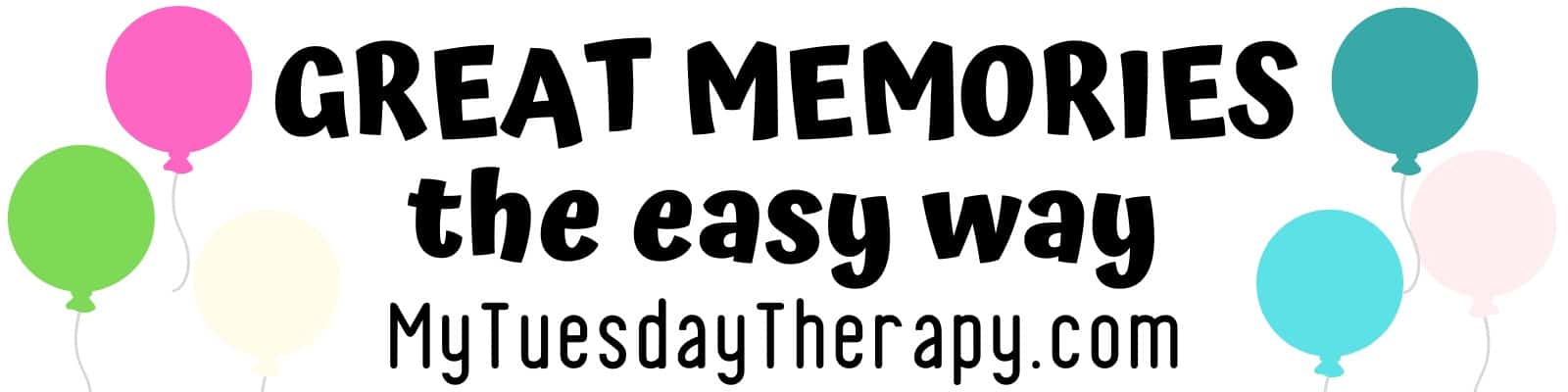 Great Memories The Easy Way - MyTuesdayTherapy