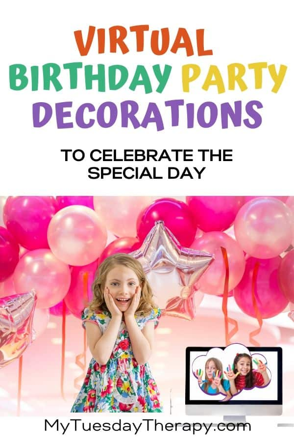 Virtual Birthday Party Decorations To Celebrate the Special Day