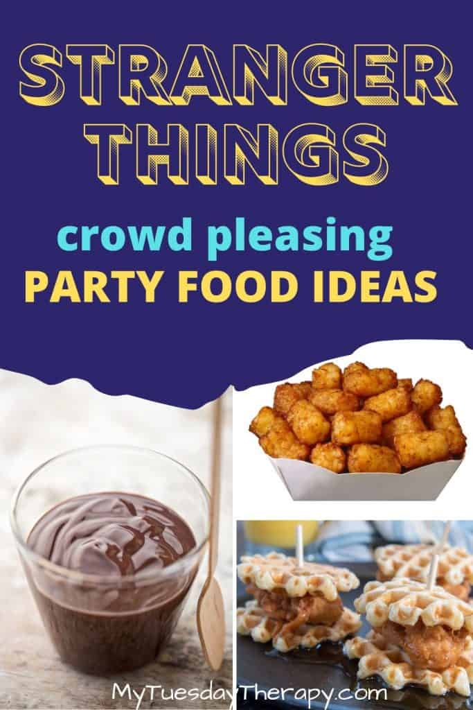 Stranger Things crowd pleasing party food ideas from chocolate pudding to tater tots and waffle sliders