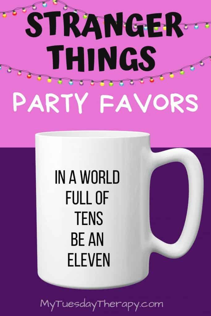 Stranger Things Party Favor. Mug: in a world of tens be an eleven