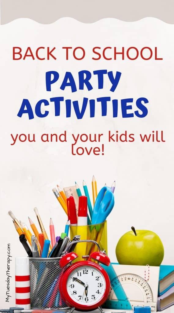 Back to school party activities.