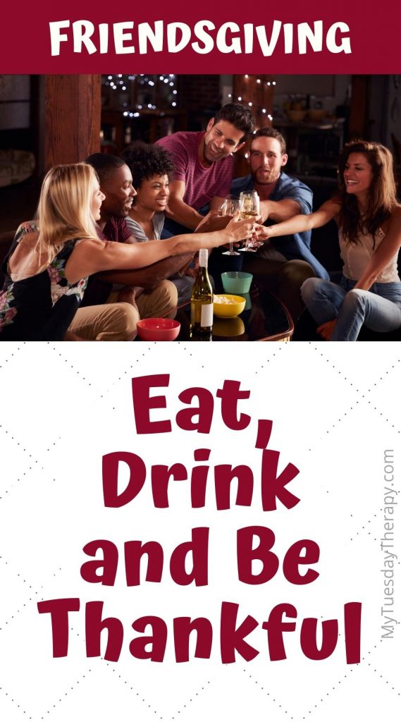 Friendsgiving Ideas. Eat, drink and be thankful.