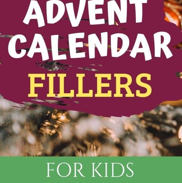 Cool Advent Calendar Fillers for Kids from Toddlers to Teens