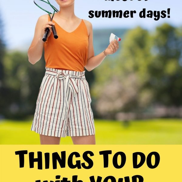 Make the most of summer days! Things to do with your teen! Young woman holding badminton rackets.