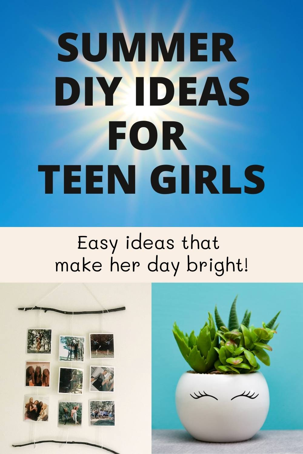 Summer DIY Ideas for Teenage Girls. Easy ideas that make her day bright. Photo display, flower pot with eyelashes.