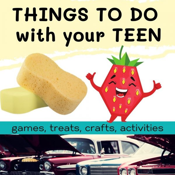 Make your teen's day with these ideas. Things to do with your teen. Games, treats, crafts, activities. (sponges, strawberry emoji, classic cars)