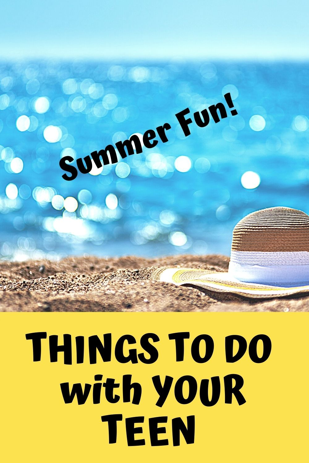 Summer fun. Things to do with your teen. (A sunhat on a sandy beach. Sunrays dancing on the water.)